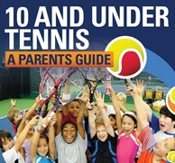 10 and Under Tennis Parents Guide